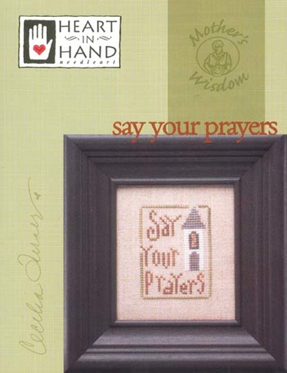 Mother's Wisdom™: Say Your Prayers